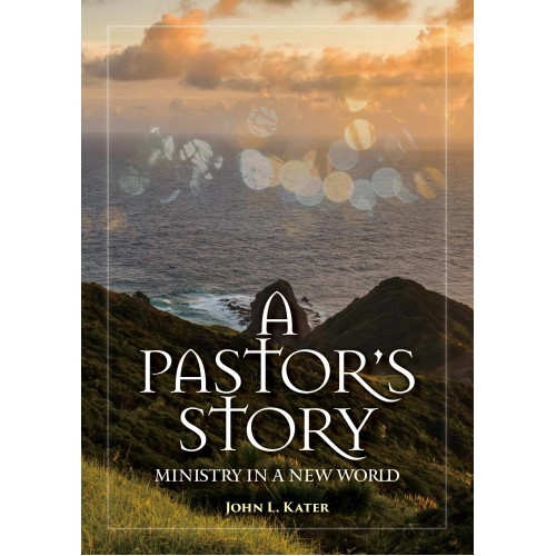 A Pastor's Story:Ministry in a New World